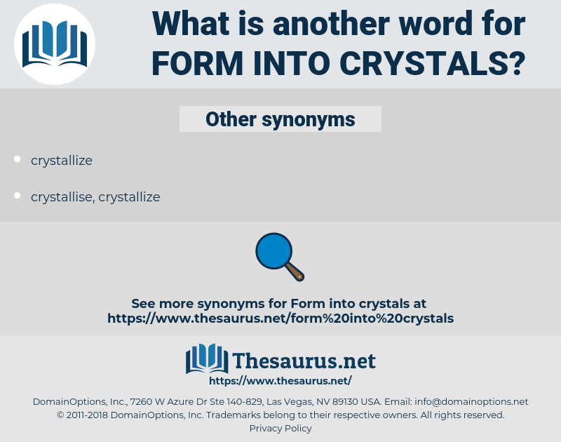 form into crystals, synonym form into crystals, another word for form into crystals, words like form into crystals, thesaurus form into crystals