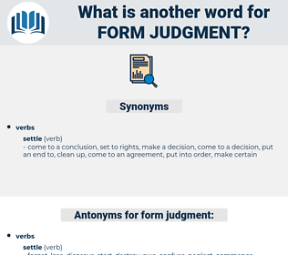 form judgment, synonym form judgment, another word for form judgment, words like form judgment, thesaurus form judgment