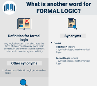 formal logic, synonym formal logic, another word for formal logic, words like formal logic, thesaurus formal logic