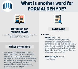 formaldehyde, synonym formaldehyde, another word for formaldehyde, words like formaldehyde, thesaurus formaldehyde