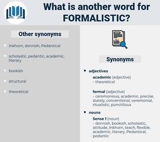 formalistic, synonym formalistic, another word for formalistic, words like formalistic, thesaurus formalistic