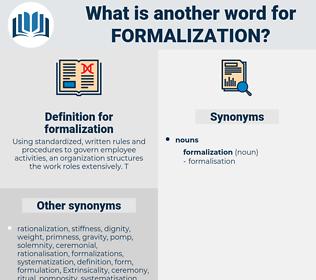 formalization, synonym formalization, another word for formalization, words like formalization, thesaurus formalization