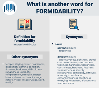 formidability, synonym formidability, another word for formidability, words like formidability, thesaurus formidability