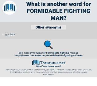 formidable fighting man, synonym formidable fighting man, another word for formidable fighting man, words like formidable fighting man, thesaurus formidable fighting man