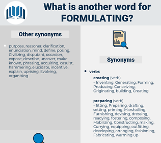Formulating, synonym Formulating, another word for Formulating, words like Formulating, thesaurus Formulating