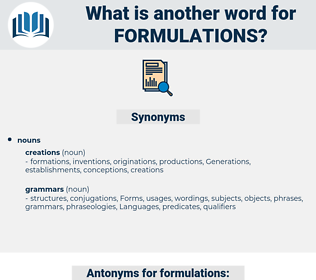 formulations, synonym formulations, another word for formulations, words like formulations, thesaurus formulations