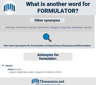 formulator, synonym formulator, another word for formulator, words like formulator, thesaurus formulator