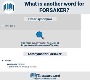 Forsaker, synonym Forsaker, another word for Forsaker, words like Forsaker, thesaurus Forsaker