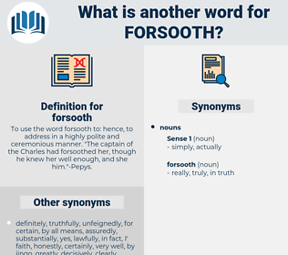 forsooth, synonym forsooth, another word for forsooth, words like forsooth, thesaurus forsooth