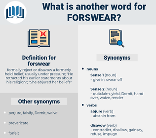 forswear, synonym forswear, another word for forswear, words like forswear, thesaurus forswear