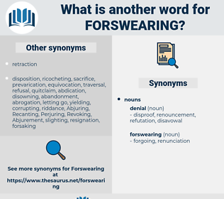 forswearing, synonym forswearing, another word for forswearing, words like forswearing, thesaurus forswearing