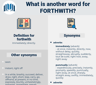 forthwith, synonym forthwith, another word for forthwith, words like forthwith, thesaurus forthwith