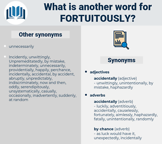 fortuitously, synonym fortuitously, another word for fortuitously, words like fortuitously, thesaurus fortuitously