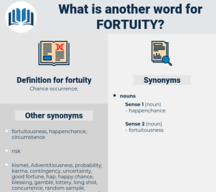 fortuity, synonym fortuity, another word for fortuity, words like fortuity, thesaurus fortuity
