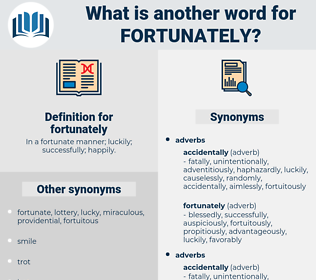 fortunately, synonym fortunately, another word for fortunately, words like fortunately, thesaurus fortunately