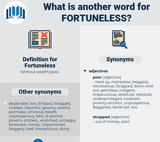 Fortuneless, synonym Fortuneless, another word for Fortuneless, words like Fortuneless, thesaurus Fortuneless