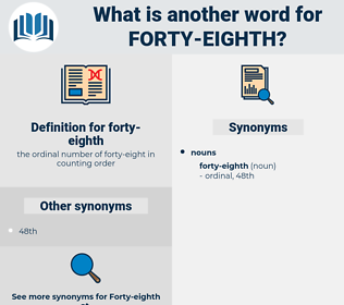forty-eighth, synonym forty-eighth, another word for forty-eighth, words like forty-eighth, thesaurus forty-eighth