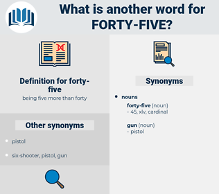 forty five, synonym forty five, another word for forty five, words like forty five, thesaurus forty five