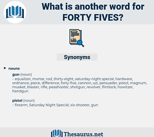 forty fives, synonym forty fives, another word for forty fives, words like forty fives, thesaurus forty fives