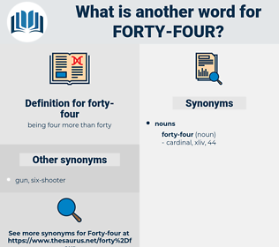 forty-four, synonym forty-four, another word for forty-four, words like forty-four, thesaurus forty-four