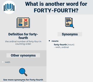 forty-fourth, synonym forty-fourth, another word for forty-fourth, words like forty-fourth, thesaurus forty-fourth