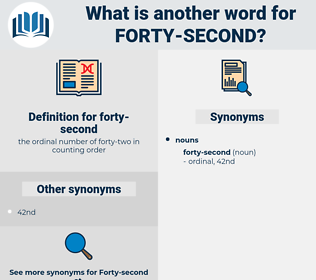 forty-second, synonym forty-second, another word for forty-second, words like forty-second, thesaurus forty-second
