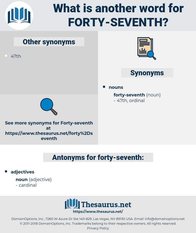 forty-seventh, synonym forty-seventh, another word for forty-seventh, words like forty-seventh, thesaurus forty-seventh