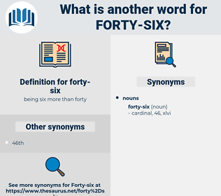 forty-six, synonym forty-six, another word for forty-six, words like forty-six, thesaurus forty-six