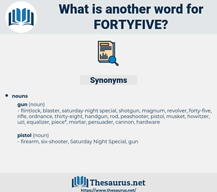 fortyfive, synonym fortyfive, another word for fortyfive, words like fortyfive, thesaurus fortyfive
