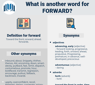 forward, synonym forward, another word for forward, words like forward, thesaurus forward
