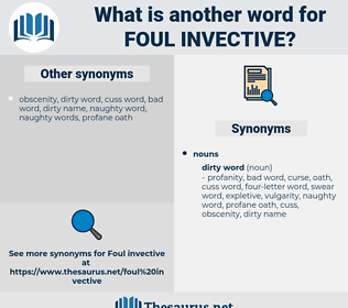 foul invective, synonym foul invective, another word for foul invective, words like foul invective, thesaurus foul invective