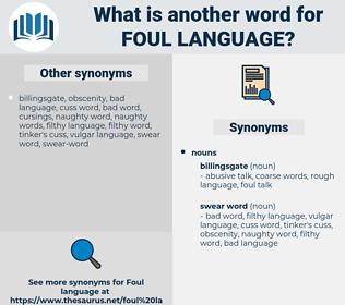 foul language, synonym foul language, another word for foul language, words like foul language, thesaurus foul language