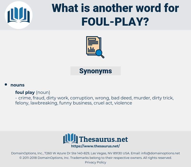foul play, synonym foul play, another word for foul play, words like foul play, thesaurus foul play