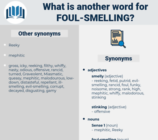 foul smelling, synonym foul smelling, another word for foul smelling, words like foul smelling, thesaurus foul smelling