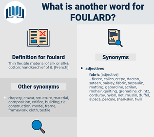 foulard, synonym foulard, another word for foulard, words like foulard, thesaurus foulard