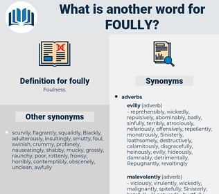 foully, synonym foully, another word for foully, words like foully, thesaurus foully