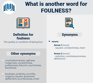 foulness, synonym foulness, another word for foulness, words like foulness, thesaurus foulness