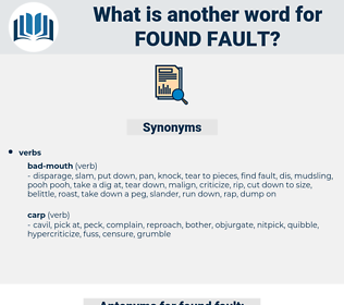 found fault, synonym found fault, another word for found fault, words like found fault, thesaurus found fault