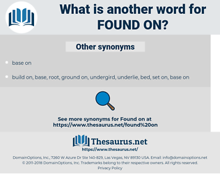 found on, synonym found on, another word for found on, words like found on, thesaurus found on