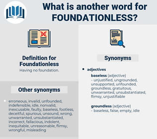 Foundationless, synonym Foundationless, another word for Foundationless, words like Foundationless, thesaurus Foundationless