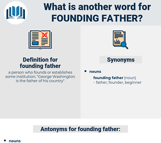 founding father, synonym founding father, another word for founding father, words like founding father, thesaurus founding father