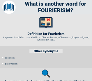 Fourierism, synonym Fourierism, another word for Fourierism, words like Fourierism, thesaurus Fourierism
