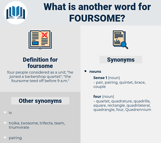 foursome, synonym foursome, another word for foursome, words like foursome, thesaurus foursome