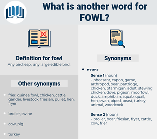 fowl, synonym fowl, another word for fowl, words like fowl, thesaurus fowl