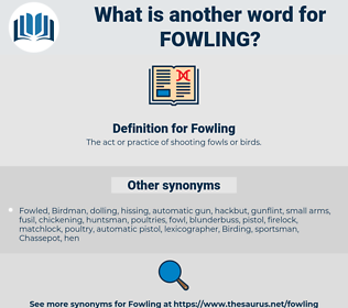 Fowling, synonym Fowling, another word for Fowling, words like Fowling, thesaurus Fowling