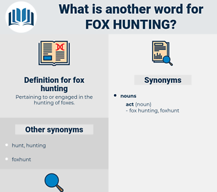 fox-hunting, synonym fox-hunting, another word for fox-hunting, words like fox-hunting, thesaurus fox-hunting