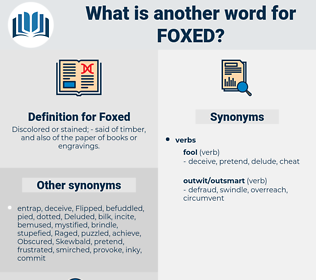 Foxed, synonym Foxed, another word for Foxed, words like Foxed, thesaurus Foxed