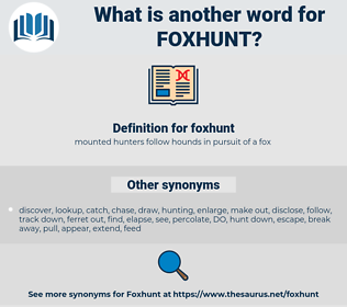 foxhunt, synonym foxhunt, another word for foxhunt, words like foxhunt, thesaurus foxhunt