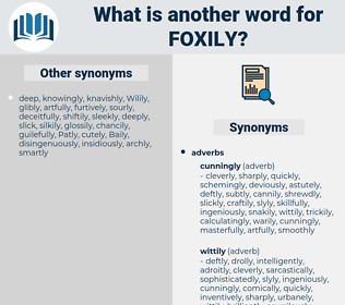 foxily, synonym foxily, another word for foxily, words like foxily, thesaurus foxily
