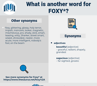 foxy, synonym foxy, another word for foxy, words like foxy, thesaurus foxy